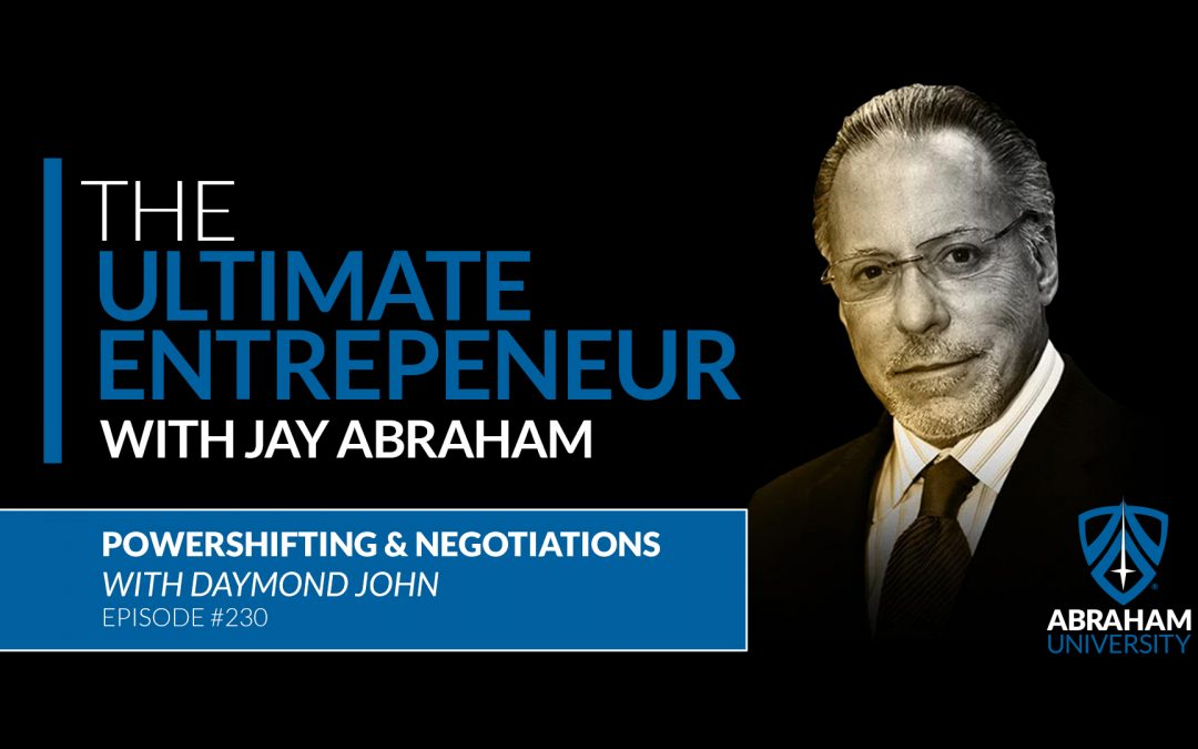 Ultimate Entrepreneur Podcast #230 – Daymond John, Powershift, The Ability to Negotiate & Transform Any Situation